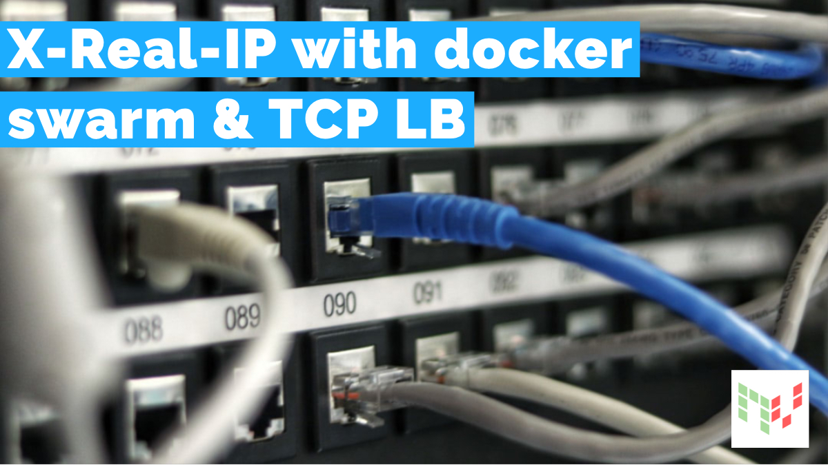 X-Real-IP with docker swarm and TCP LB   nerd vision