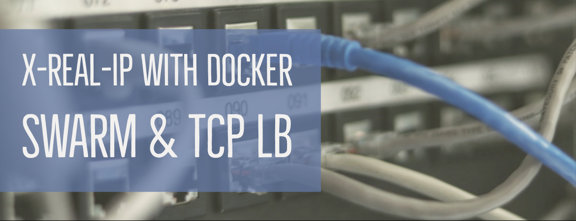 X-Real-IP with docker swarm and TCP LB