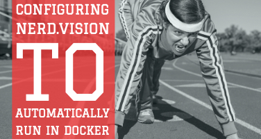 Configuring nerd.vision to automatically run in Docker