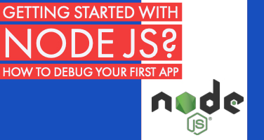 Getting started with Node.js? How to debug your first Node.js application