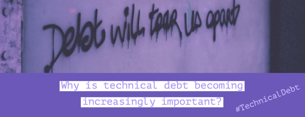 Why is technical debt becoming increasingly important