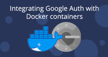 Integrating Google Auth with Docker Containers