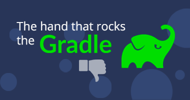 The hand that rocks the Gradle