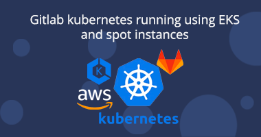 Gitlab Kubernetes runner using EKS and spot instances
