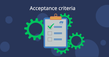 Acceptance Criteria - What, Why and How