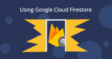 Basics of Google Cloud Firestore