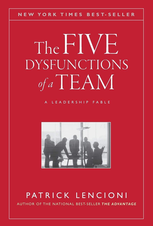The Five Dysfunctions of a Team: A Leadership Fable (J-B Lencioni -  Lencioni, Patrick M. - Amazon.de: Bücher
