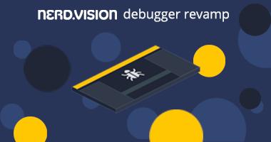 NerdVision Debugger Revamp