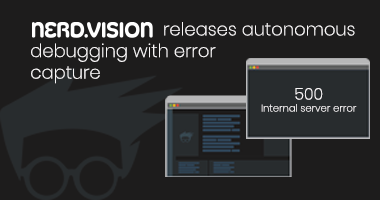 Press Release: NerdVision Launches Autonomous Debugging to Boost Developer Productivity and Rapidly Fix Application Issues