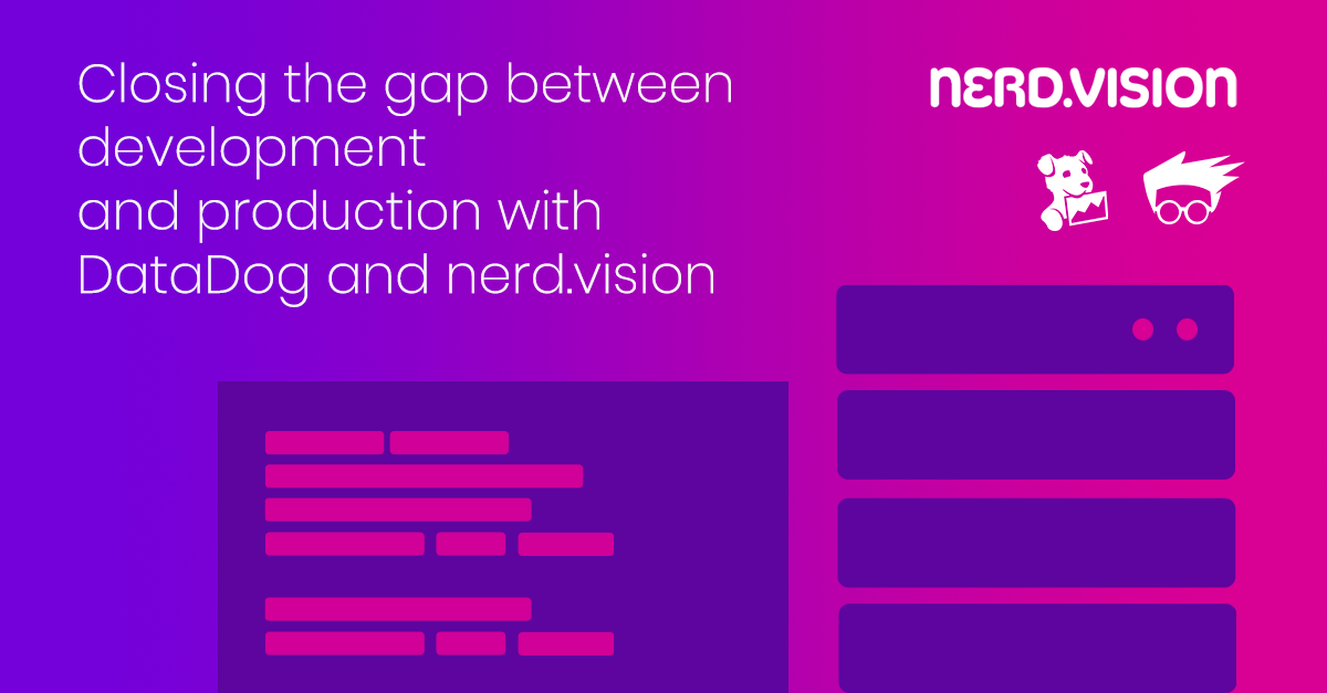 Recording: Closing the gap between development and production with Datadog and NerdVision