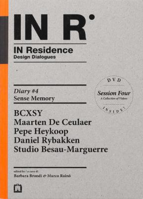 In Residence Design Dialogues 4, Sense Memory, edited by Barbara Brondi & Marco Rainï, Corraini Edizioni 2012
