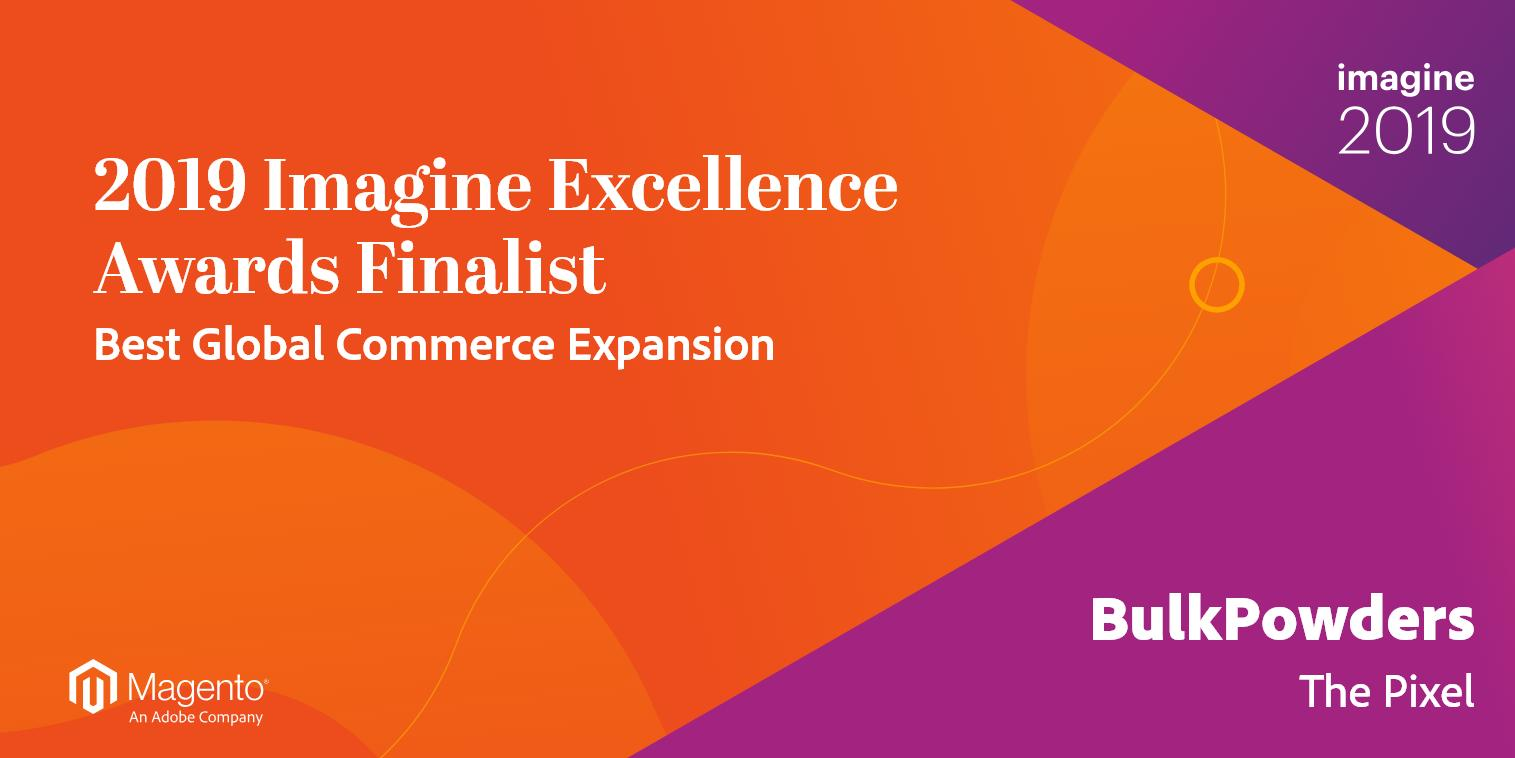 The Pixel & Bulk Powders Finalists at Imagine Excellence Awards 2019