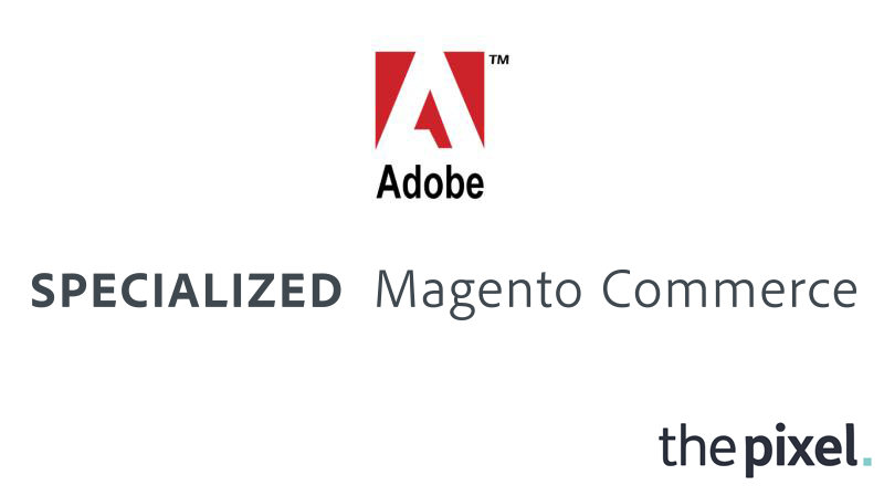 The Pixel Awarded Magento Commerce Specialization by Adobe