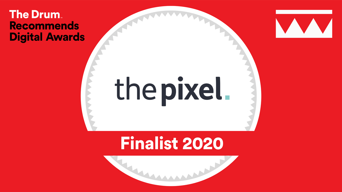 The Pixel Finalist in The Drum Recommends Digital Awards 2020