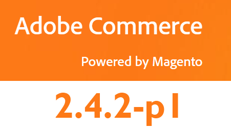 Adobe Commerce 2.4.2-p1 and 2.3.7 Now Available