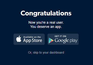 Another example of microcopy from Tumblr when you register an account: Now you're a real user. You deserve an app.