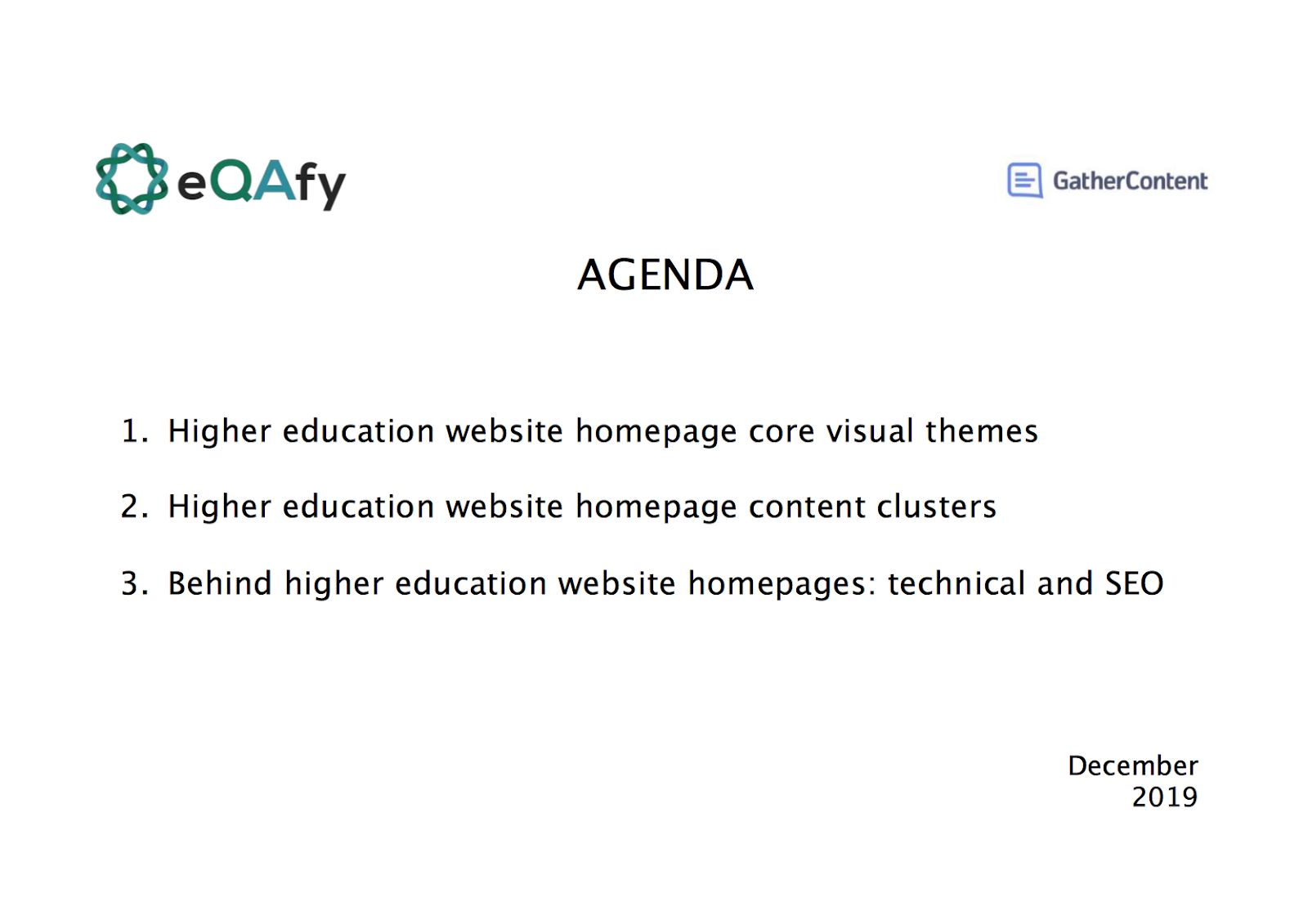 Slide showing the presentation agenda: 1) Higher education website homepage core visual themes, 2) Higher education website homepage content clusters, 3) Behind higher education website homepages: technical and SEO