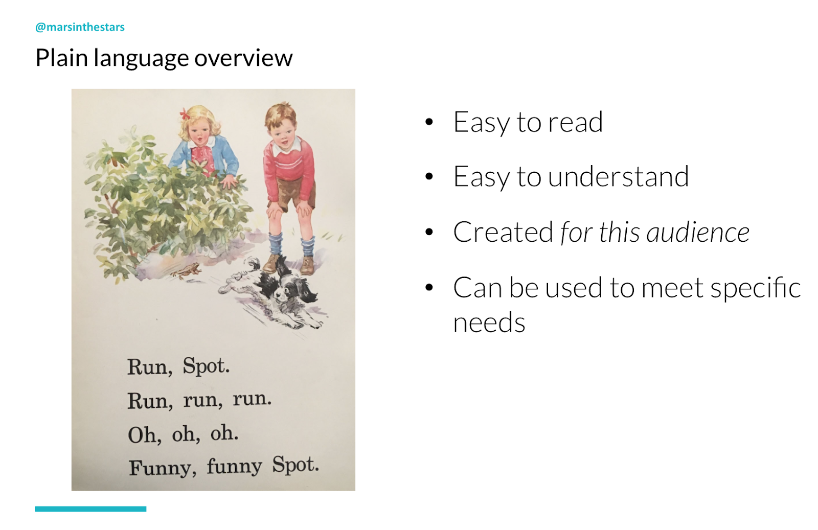 Slide shows plain language is perceived via a Dick and Jane book that says 'run, Spot. Run, run, run. Oh, oh, oh. Funny, funny spot.' Plain language is easy to read, easy to understand, created for this audience, can be used to meet specific needs.