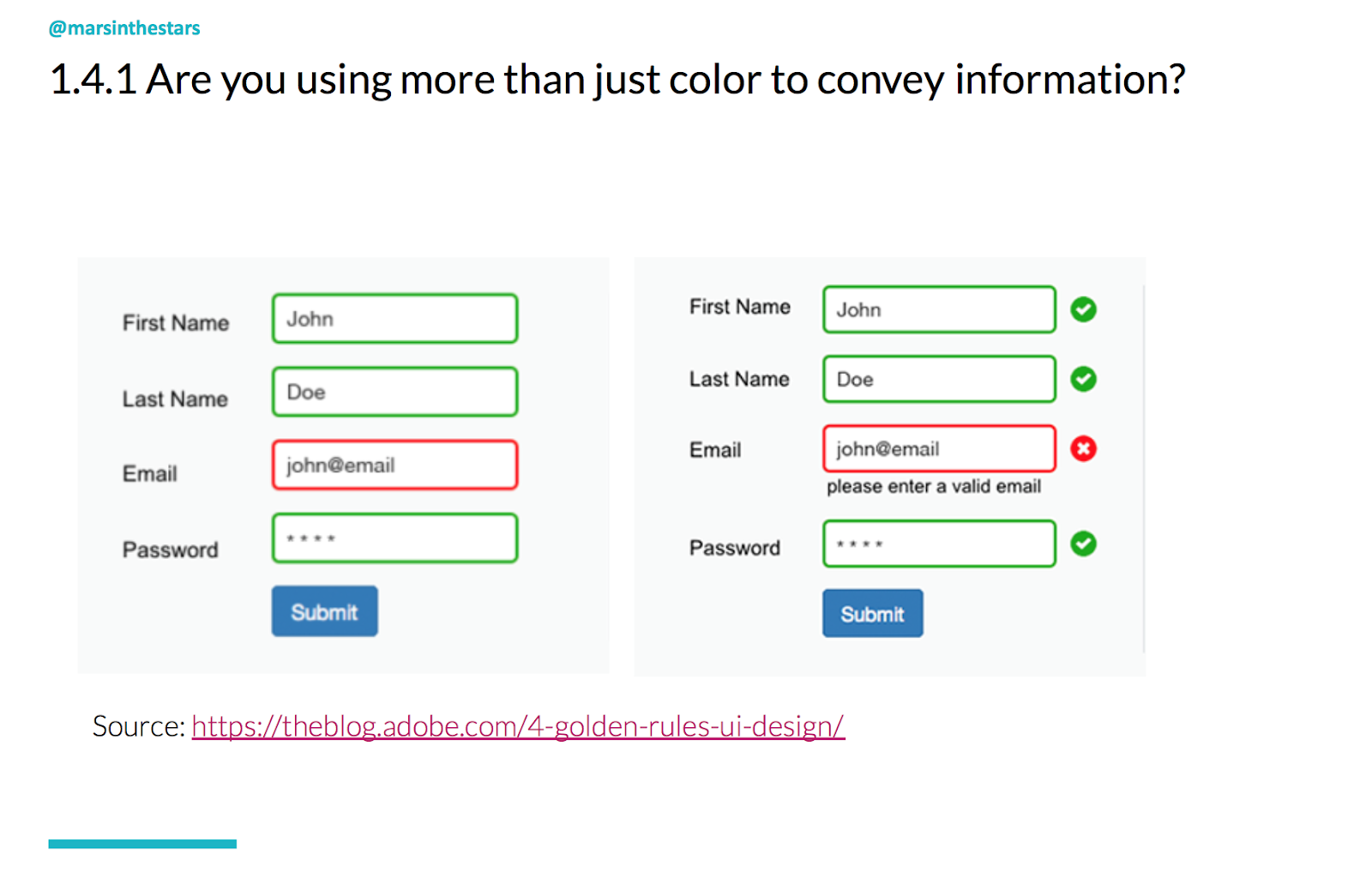 Slide shows how colour is often used to show an error in a form - green for correct, red for incorrect.