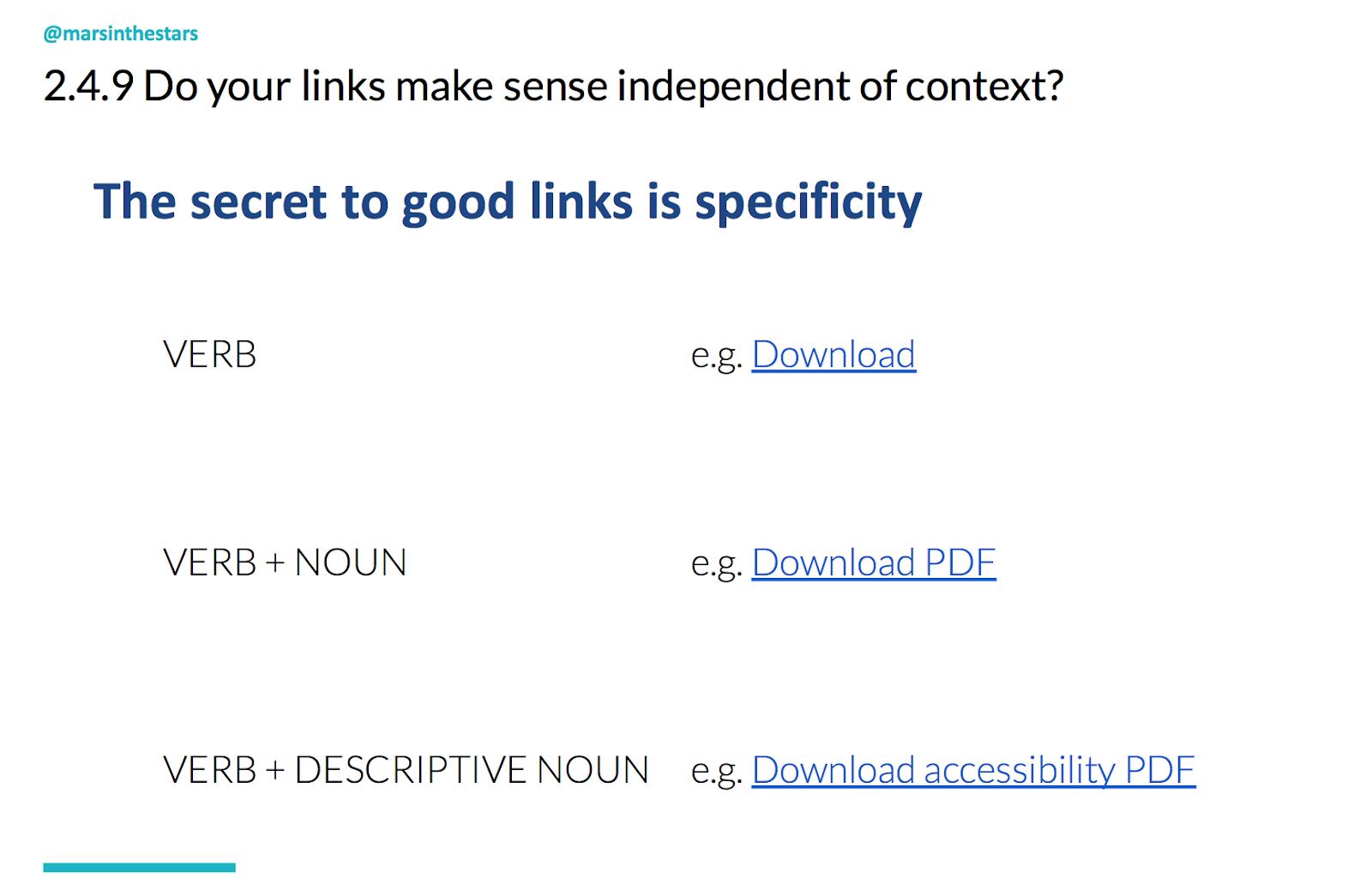 Slide shows the secret to good links is specificity. This means a verb + descriptive noun e.g. Download accessibility PDF