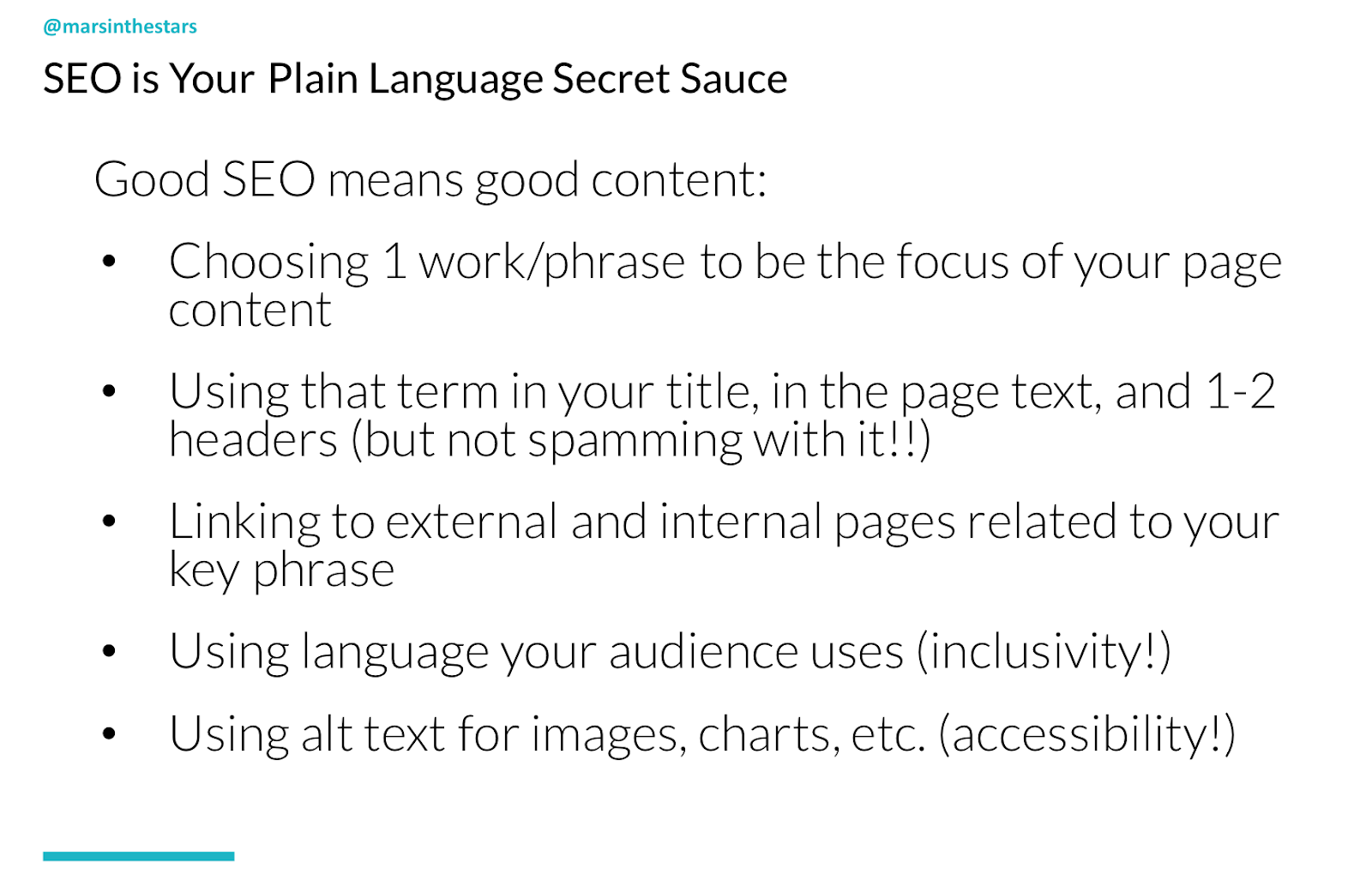 Slide shows 'SEO is your Plain Language secret sauce.' Good SEO means: Choosing 1 word/phrase to be the focus on your page, using that term in your title, in the page text, and 1-2 headers (but not spamming with it), linking to external and internal pages related to your key phrase, using language your audience uses (inclusivity) and using alt-text for images, charts etc (accessibility).