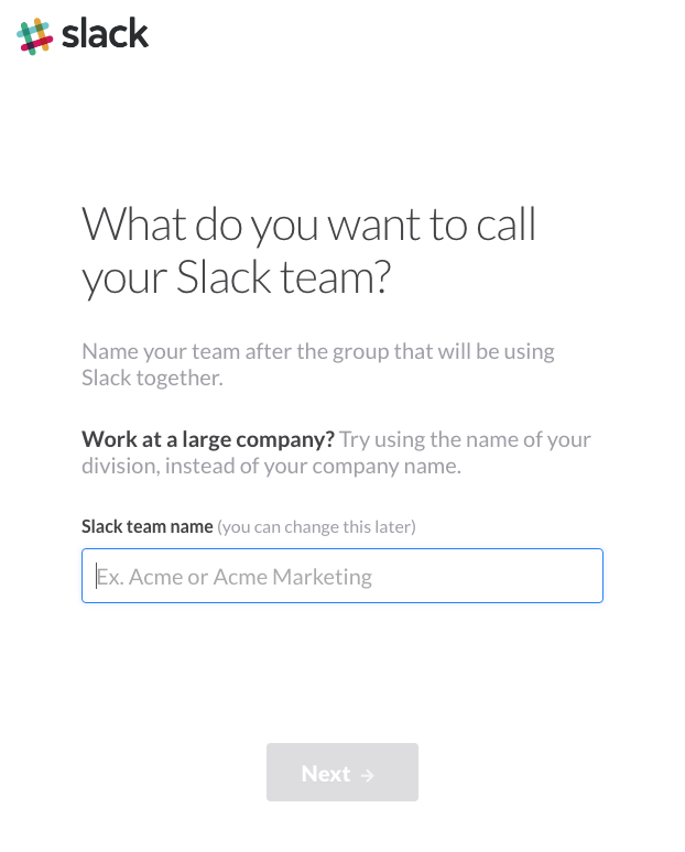 Slack interface showing the text: What do you want to call your Slack team? with the microcopy and text field below.