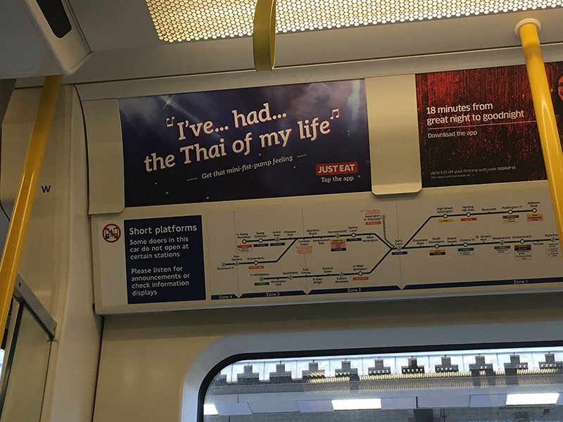 The Just Eat advert on the London underground with the copy 'I've had the Thai of my life.'