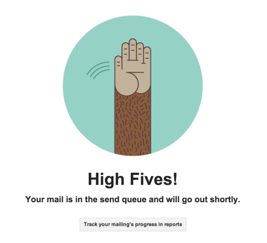 An image from Mailchimp with the text: High Fives! Your mail is in the send queue and will go out shortly.