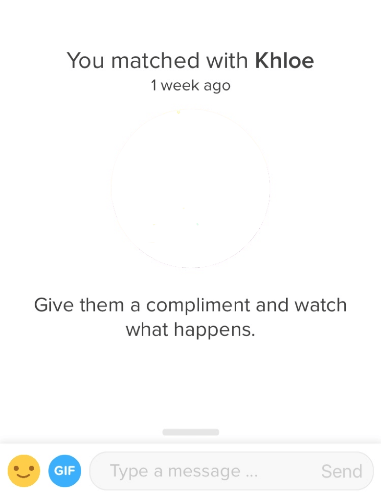 An image from Tinder with text saying: You matched with Khloe 1 week ago. Give them a compliment and watch what happens.
