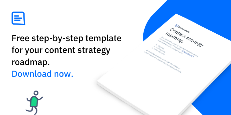 Free step-by-step template for your content strategy roadmap. Download now.