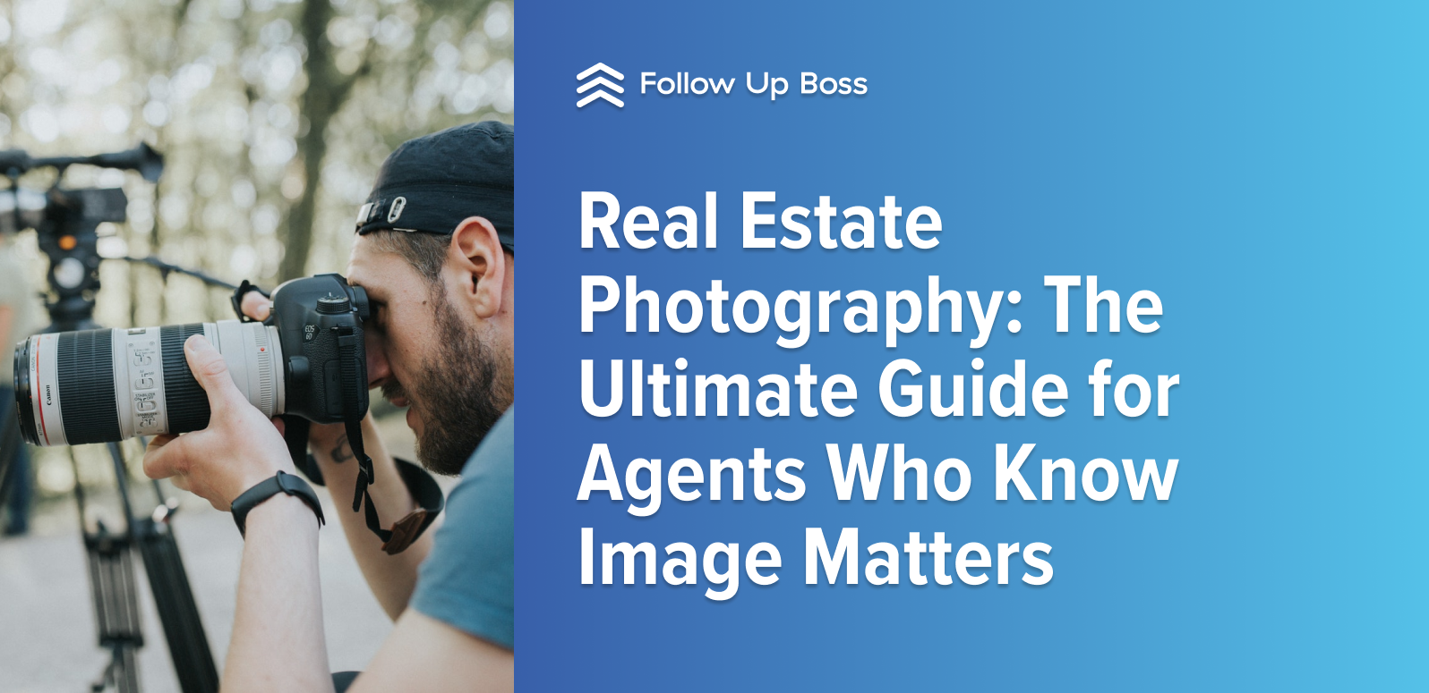 Real Estate Photography: The Ultimate Guide for Agents Who Know Image Matters