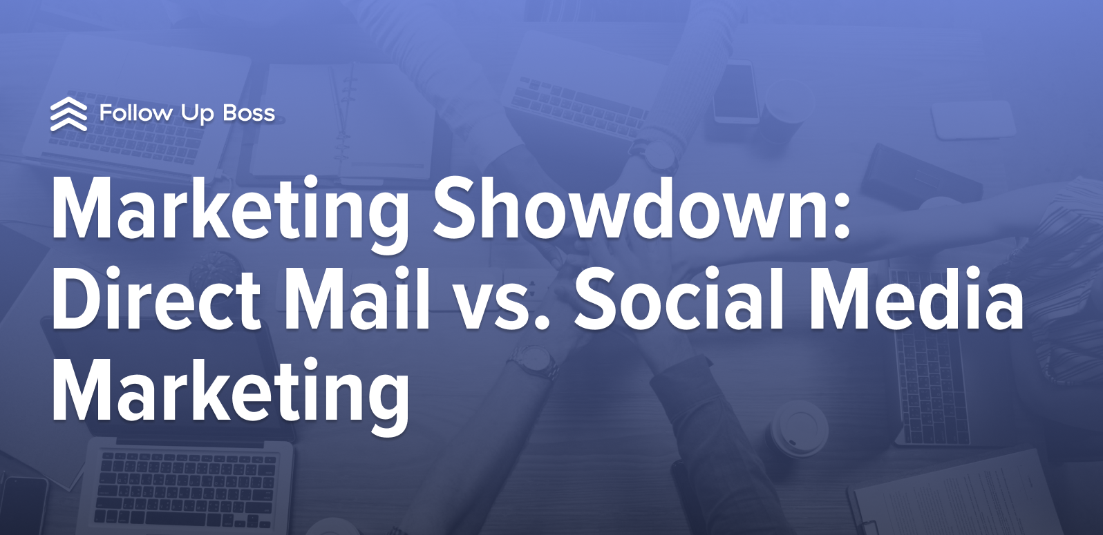 Marketing Showdown: Direct Mail vs. Social Media