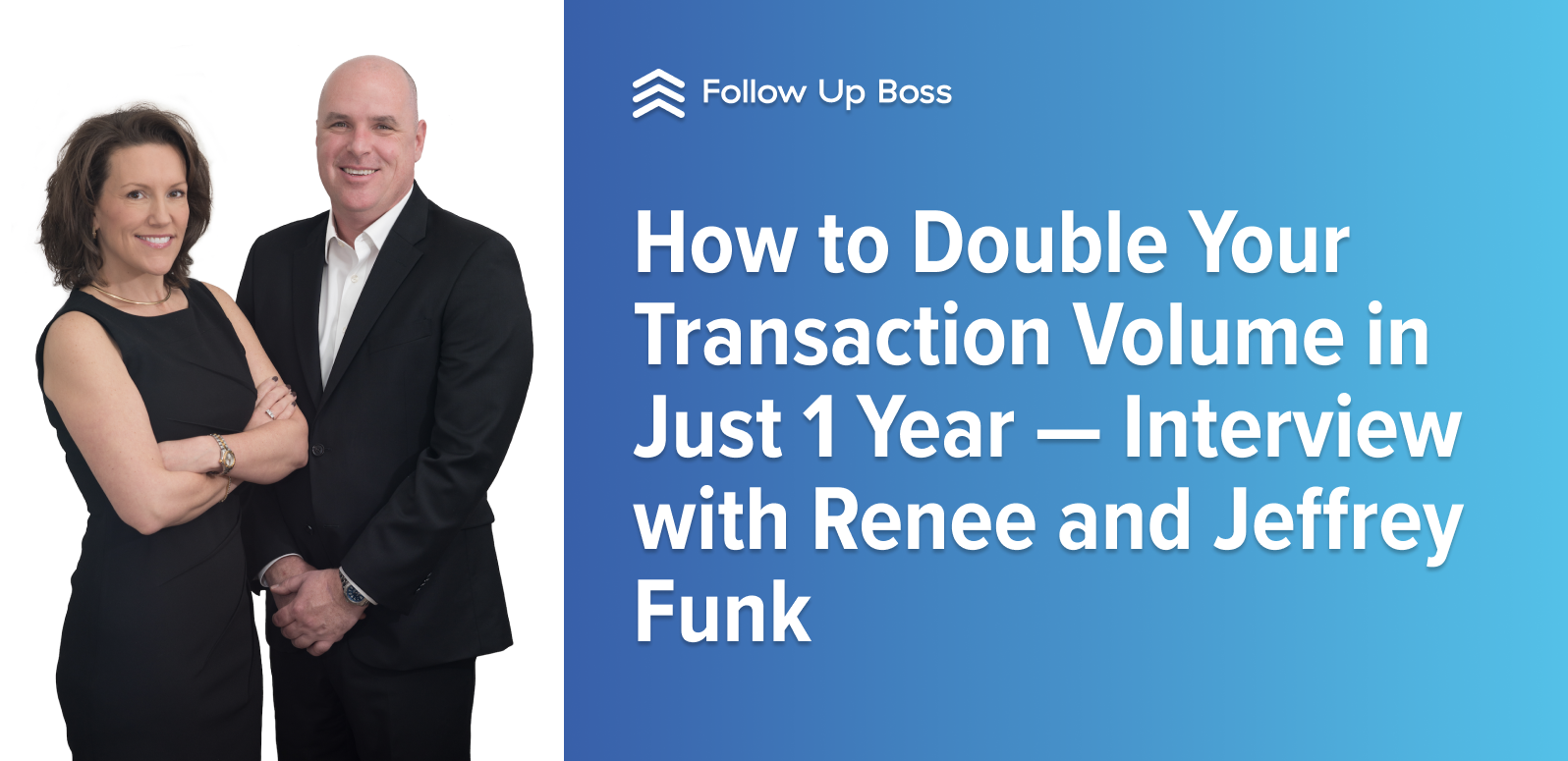 How to Double Your Transaction Volume in Just 1 Year - Interview with Renee and Jeffrey Funk