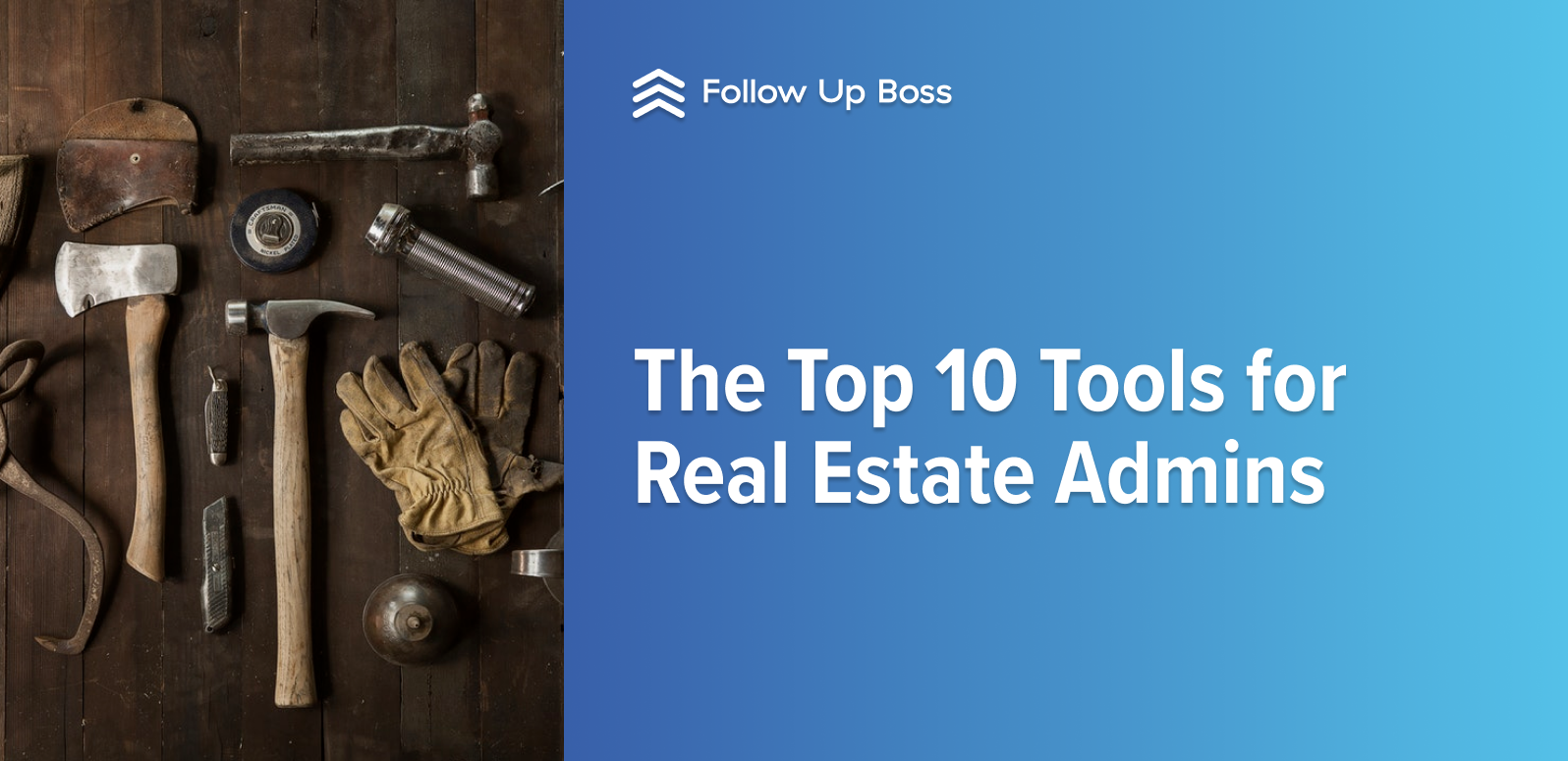 The Top 10 Tools for Real Estate Admins