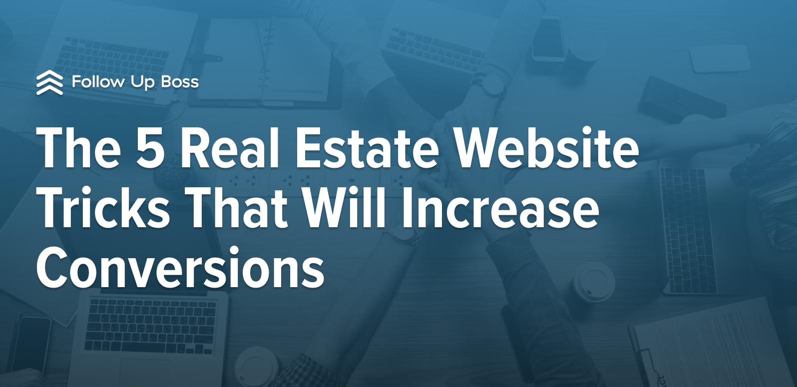 The 5 Real Estate Website Tricks That Will Increase Conversions