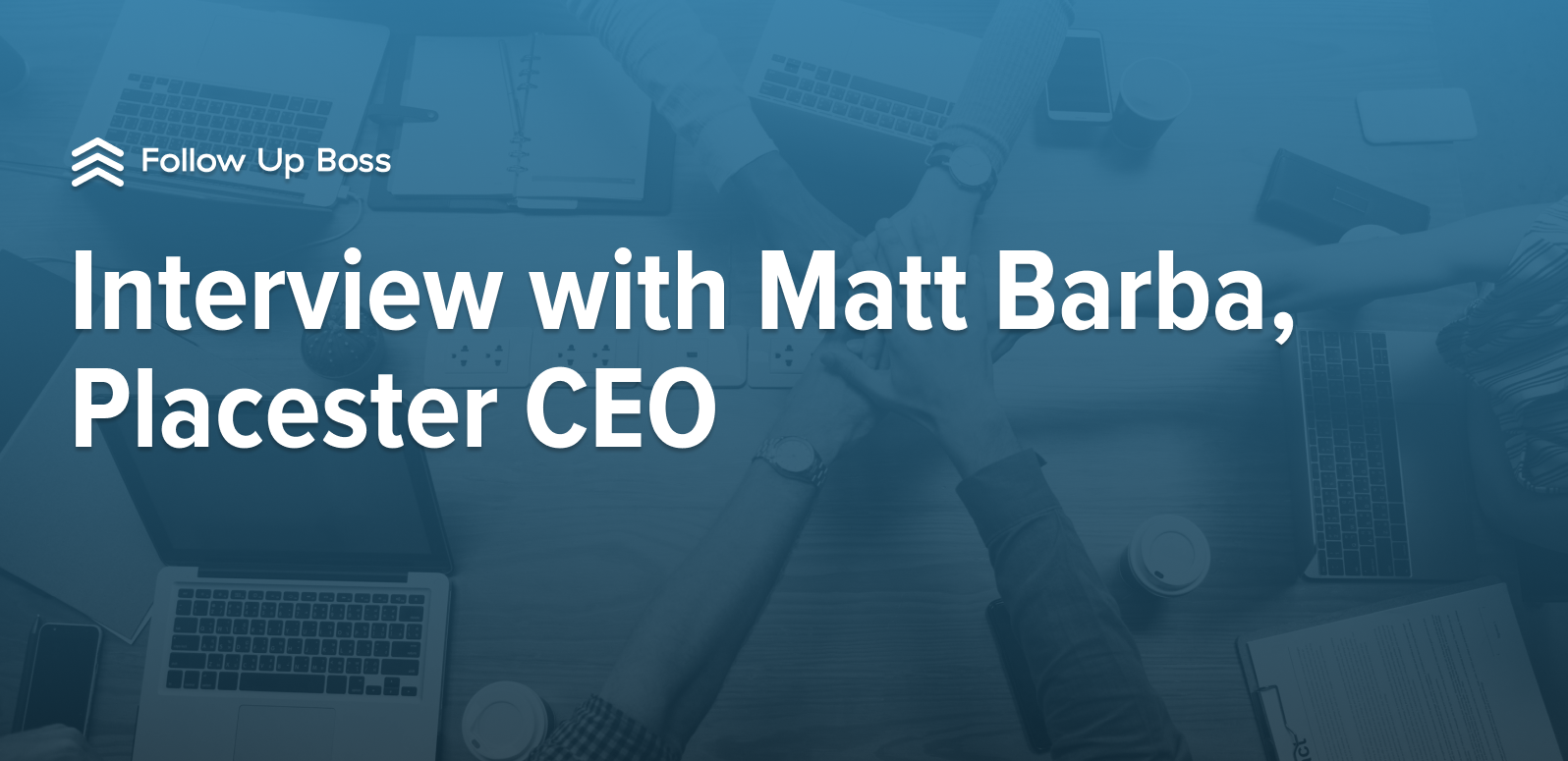 Interview with Matt Barba, Placester CEO