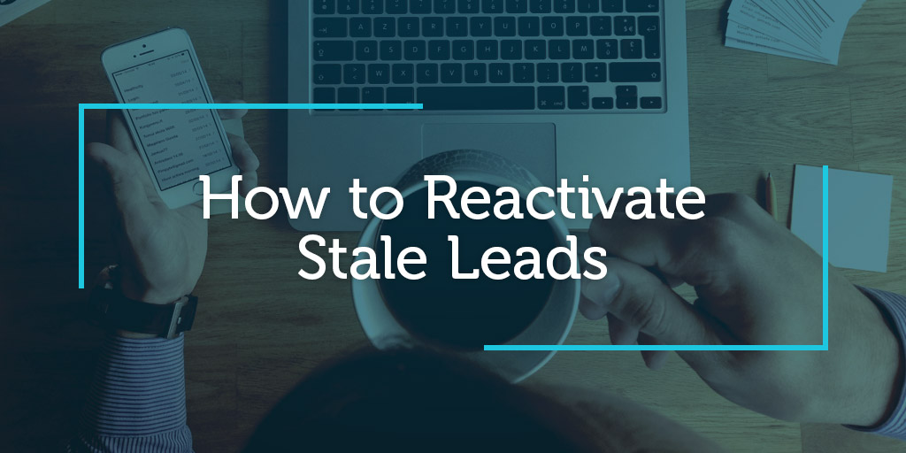 How to Reactivate Stale Leads