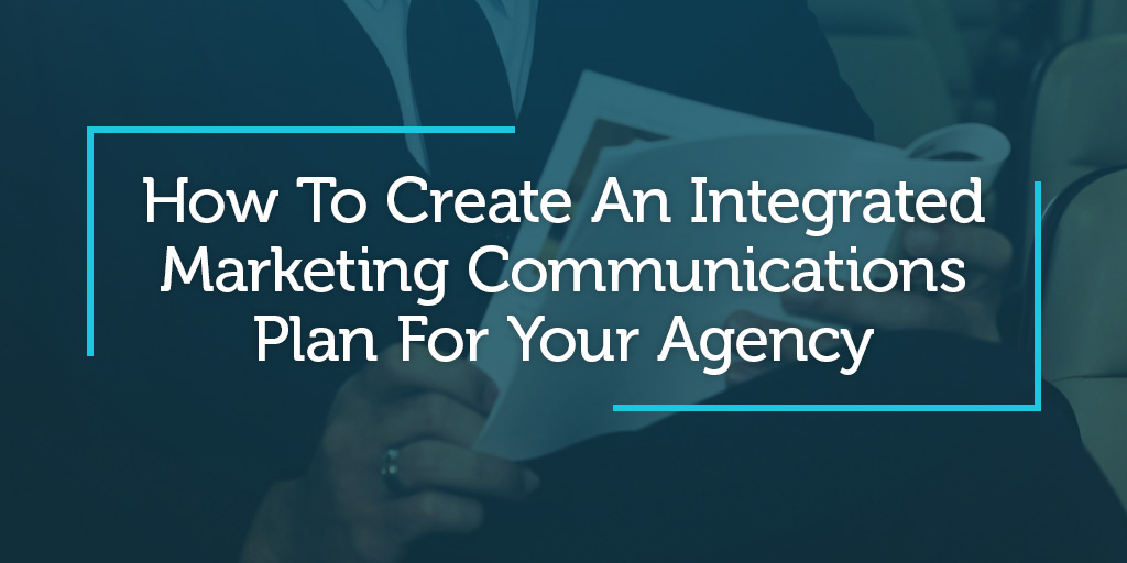How To Create An Integrated Marketing Communications Plan