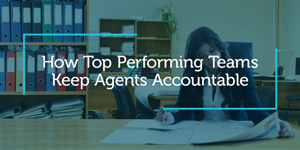 How Top Performing Teams Keep Agents Accountable