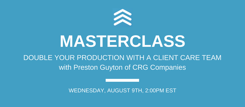Masterclass: Double your Production with a Client Care Team