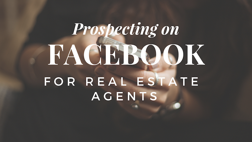 How To Get Real Estate Leads By Prospecting On Facebook - Follow Up Boss