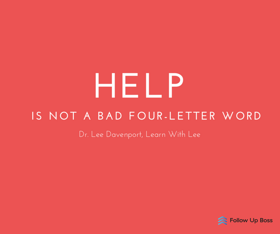 Help Is Not a Bad Four Letter Word