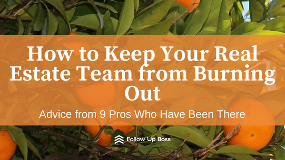 How to Keep Your Real Estate Team from Burning Out