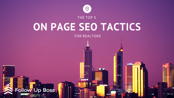 Top 5 On-Page SEO Tactics for Realtors