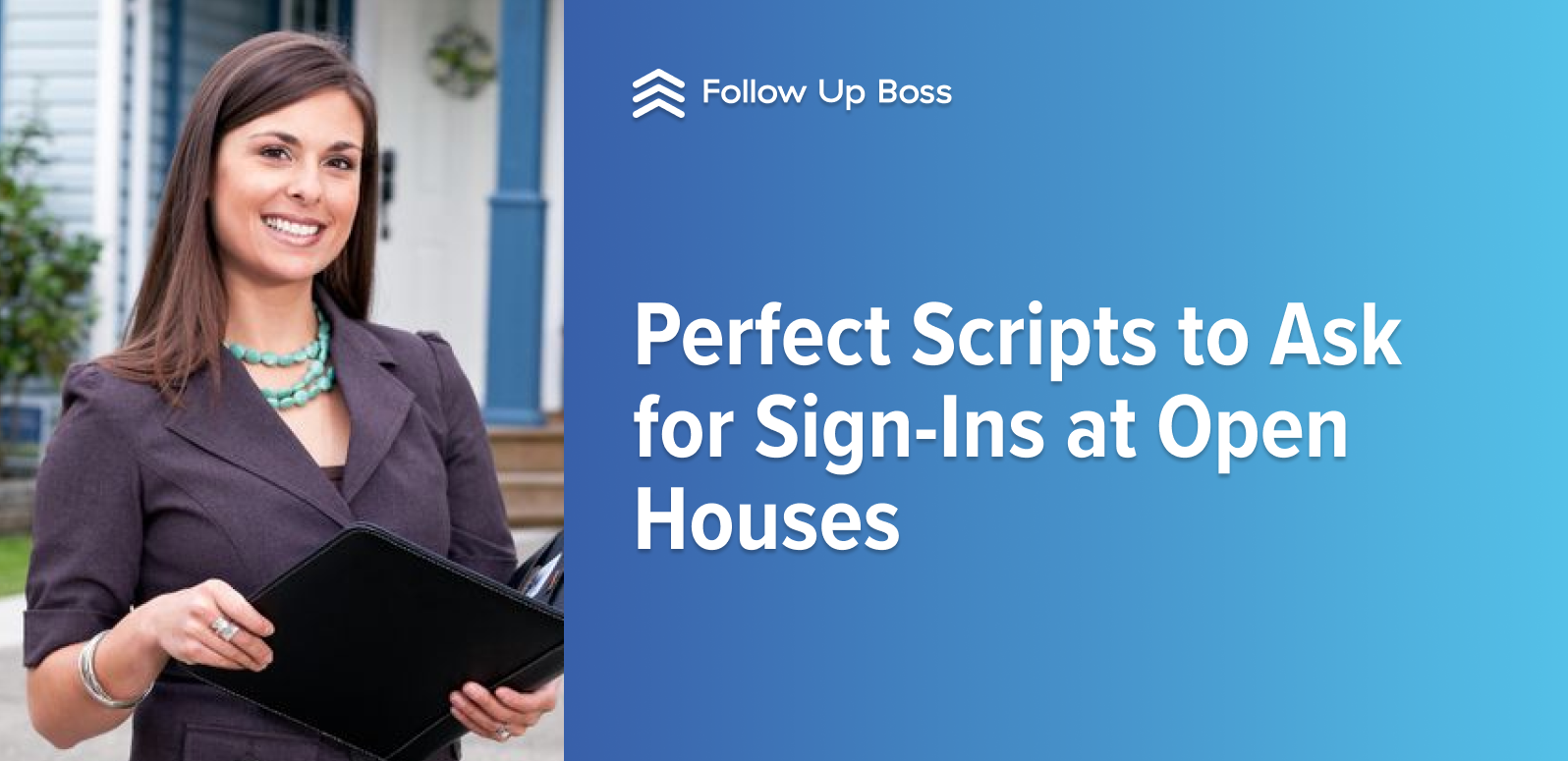 Perfect Scripts to Ask for Sign-Ins at Open Houses