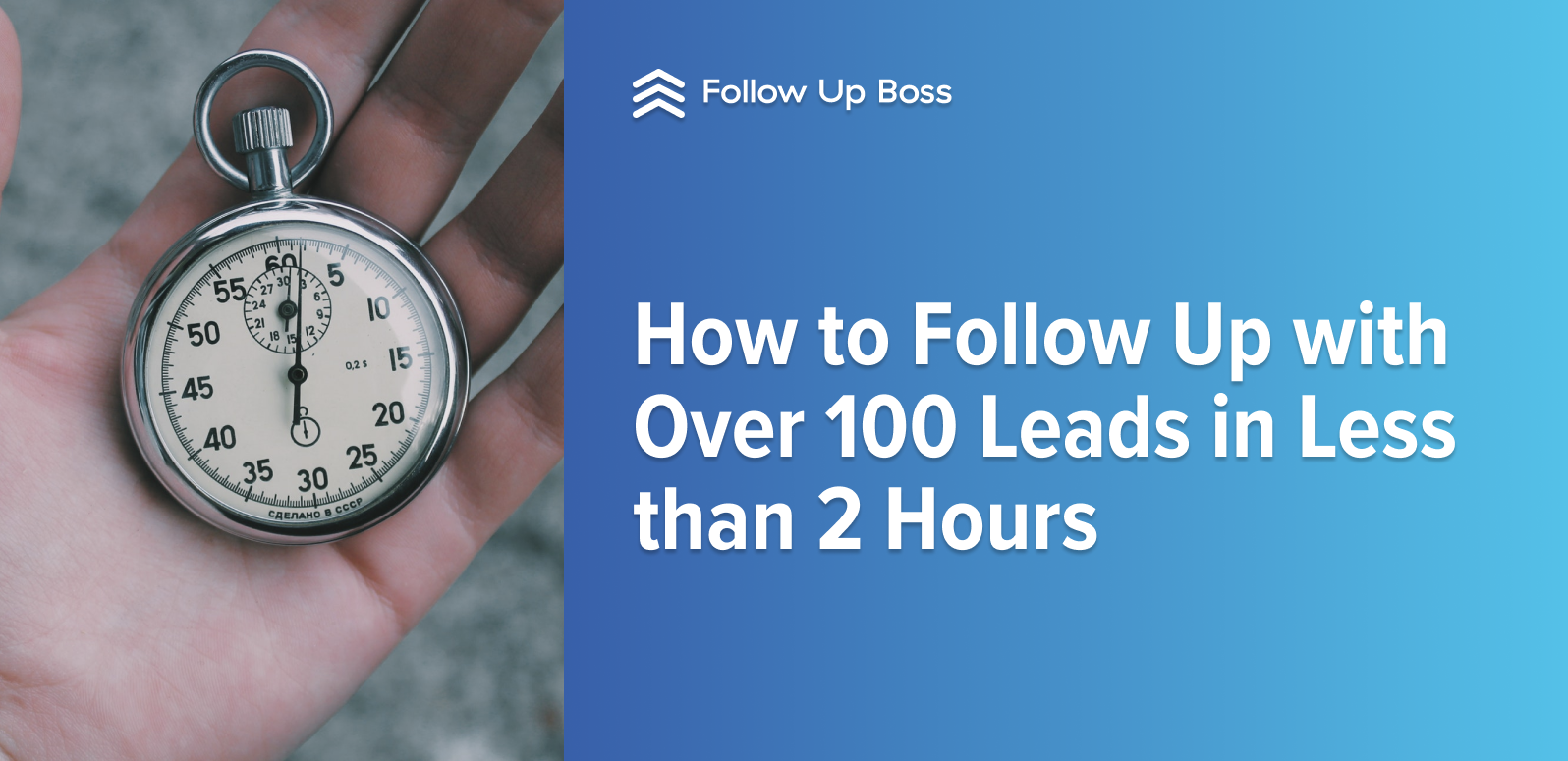 How to Follow Up with Over 100 Leads in Less than 2 Hours