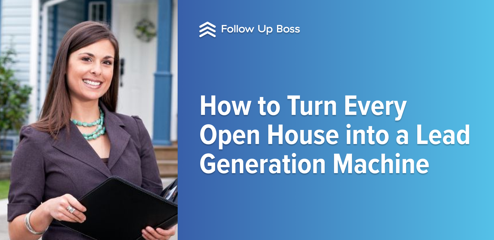 How to Turn Every Open House into a Lead Generation Machine