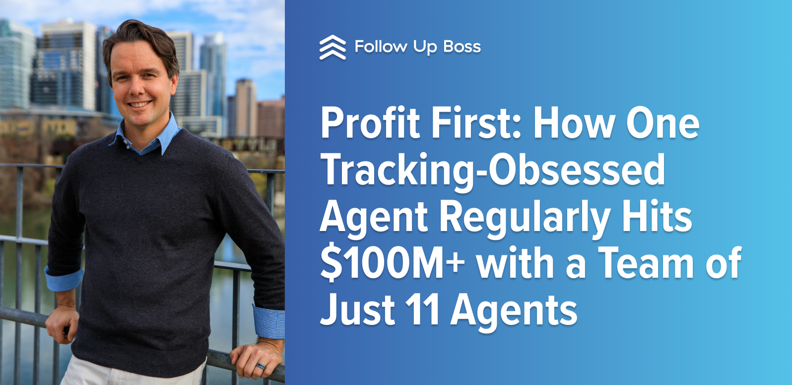 Profit First: How One Tracking-Obsessed Agent Regularly Hits $100M+ with a Team of Just 11 Agents