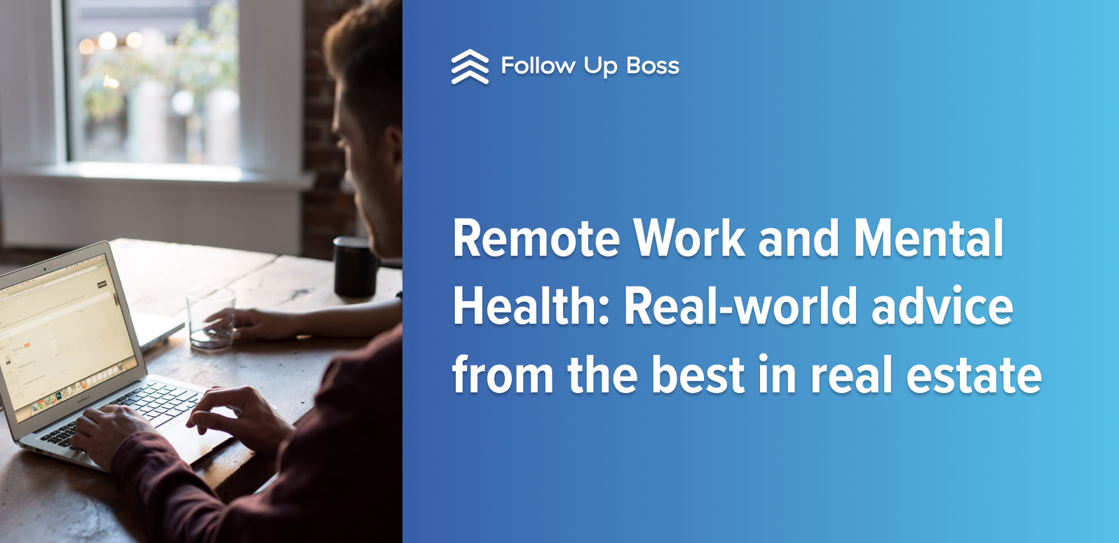Remote Work and Mental Health: Real-world advice from the best in real estate