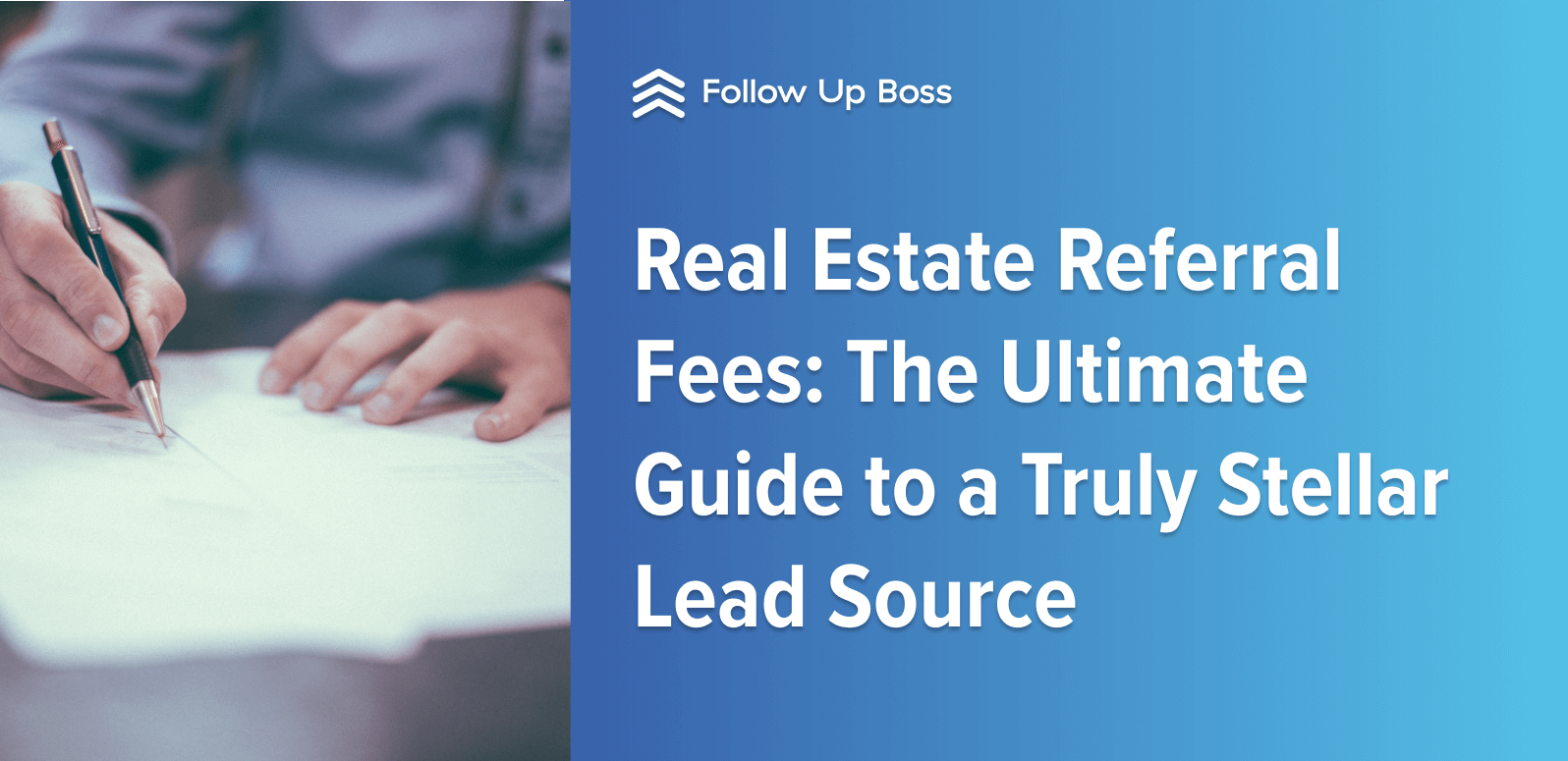 Real Estate Referral Fees: The Ultimate Guide to a Truly Stellar Lead Source